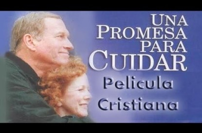 Una Promesa para Cuidar – Pelicula Cristiana Familiar